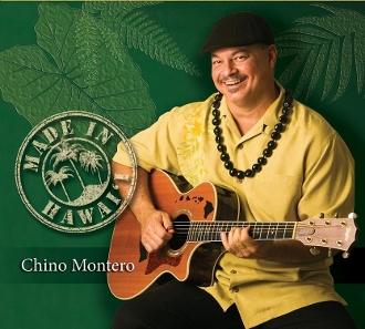 Chino Montero ~ Made in Hawai'i