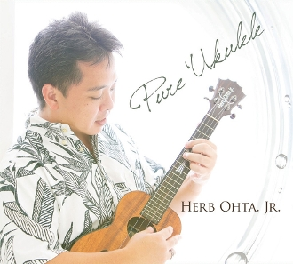 Herb Ohta, Jr. ~ Pure 'Ukulele