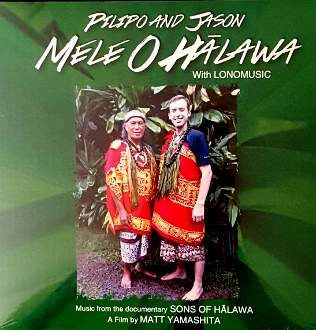 Pilipo Solatorio and Jason Poole, with Lonomusic ~ Mele O Halawa