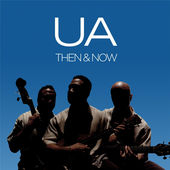 UA ~ Then & Now (Anniversary Edition)